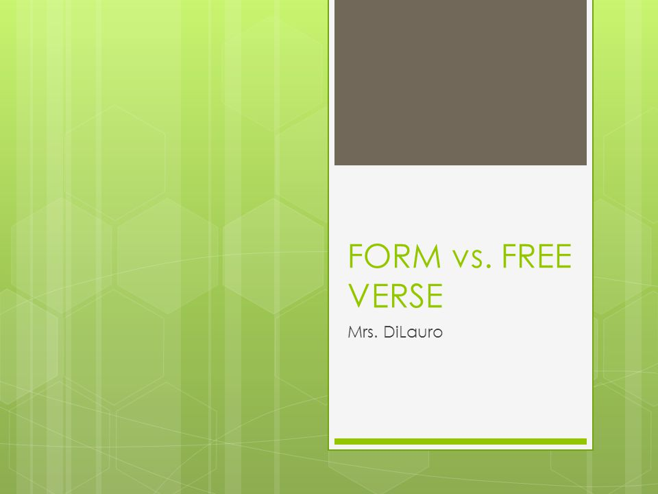 FORM vs. FREE VERSE Mrs. DiLauro