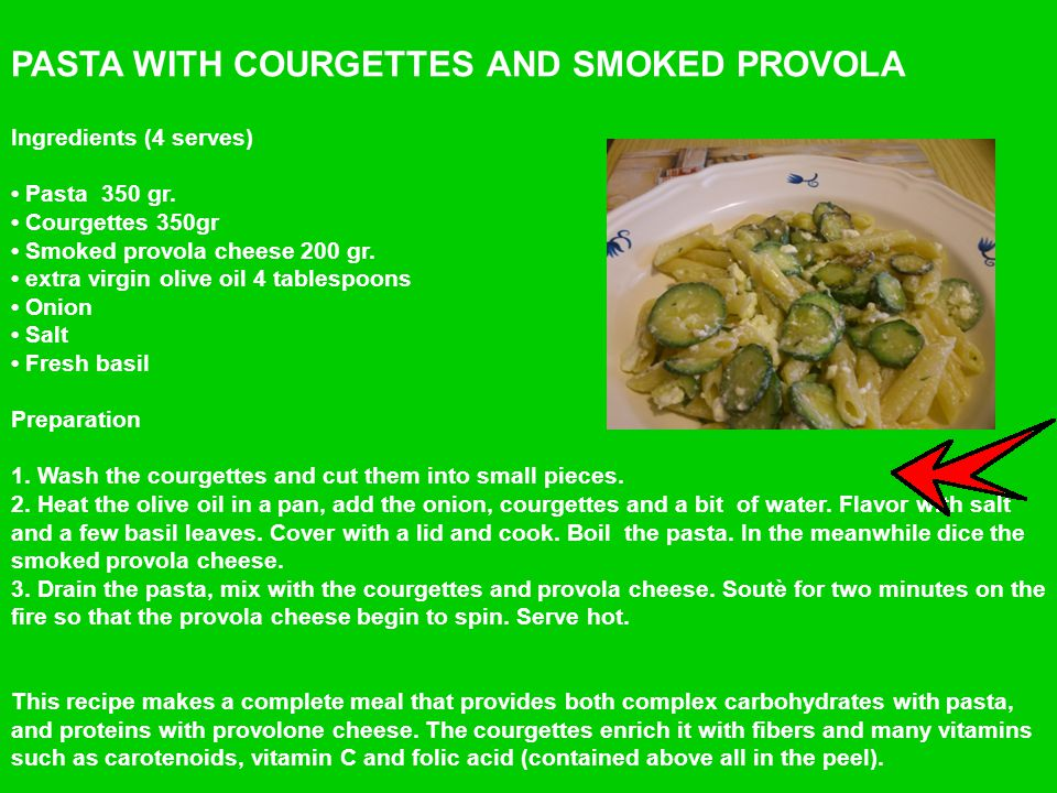 PASTA WITH COURGETTES AND SMOKED PROVOLA Ingredients (4 serves) Pasta 350 gr.