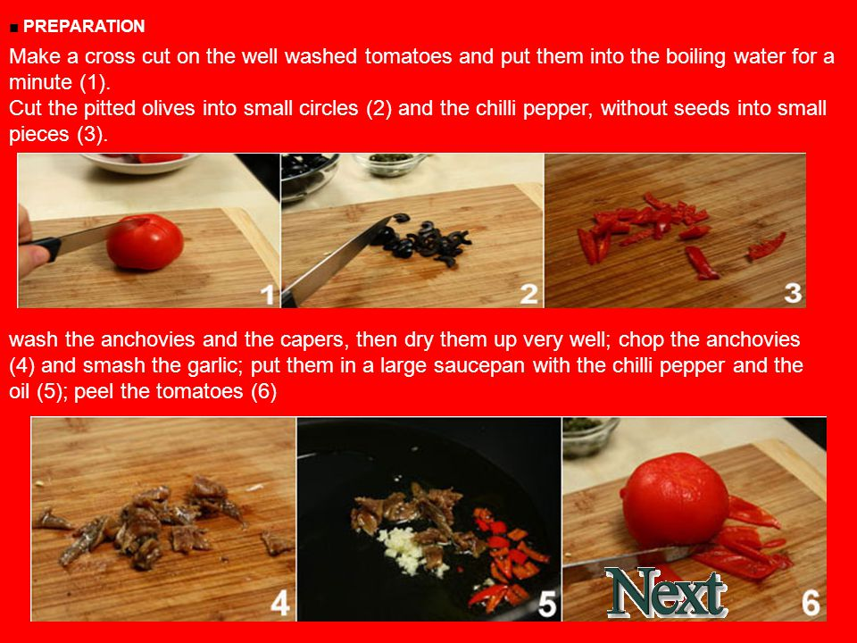 ■ PREPARATION Make a cross cut on the well washed tomatoes and put them into the boiling water for a minute (1).