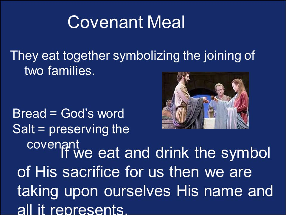 Covenant Meal They eat together symbolizing the joining of two families.