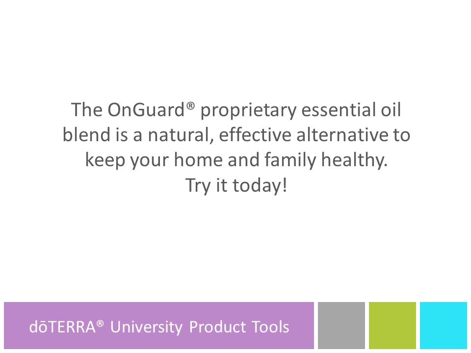 The OnGuard® proprietary essential oil blend is a natural, effective alternative to keep your home and family healthy.