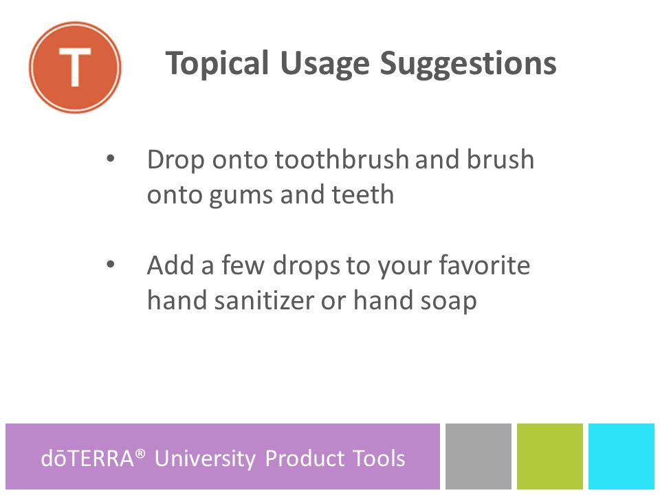 Internal Usage Suggestions Add a few drops to hot water, tea, or honey for an irritated throat Take On Guard®+ softgels internally to promote healthy immune function A T I dōTERRA® Product Tools dōTERRA® University Product Tools
