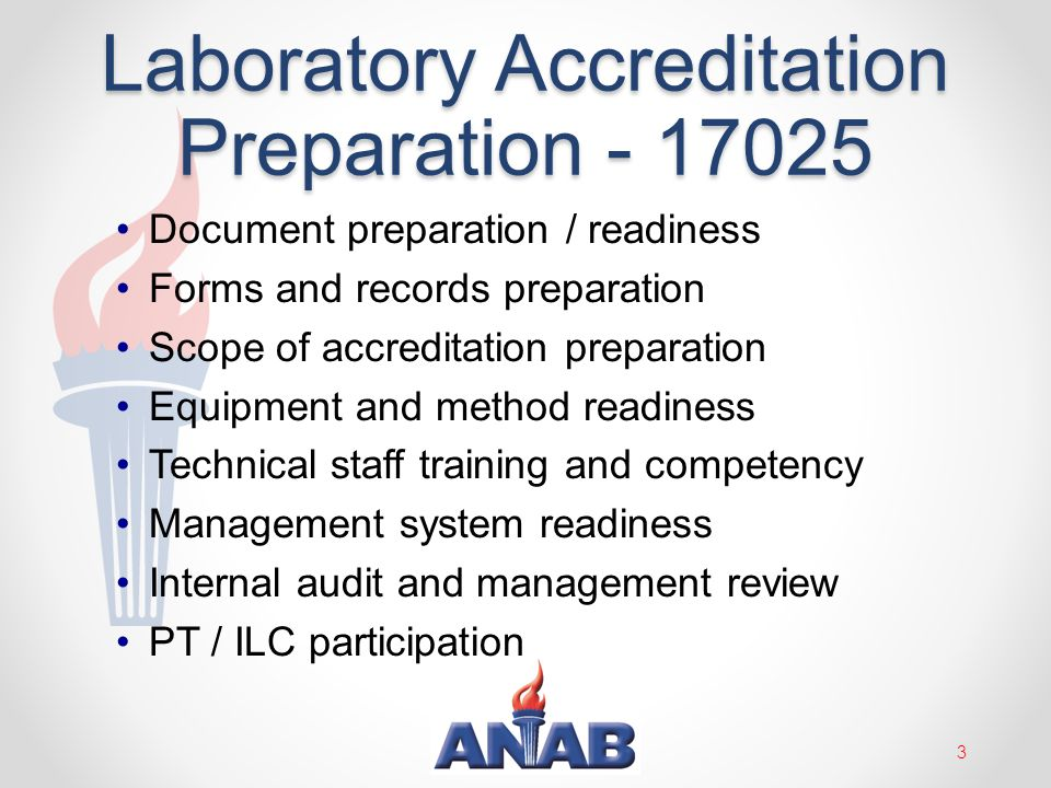 Laboratory Accreditation Preparation - 17025 Document preparation / readiness Forms and records preparation Scope of accreditation preparation Equipme
