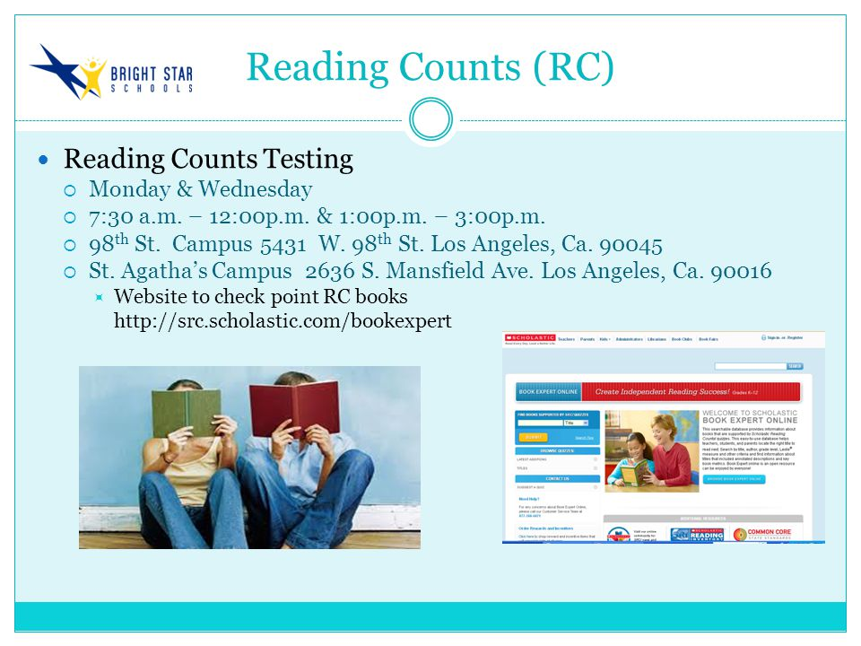 Reading Counts (RC) Reading Counts Testing  Monday & Wednesday  7:30 a.m.