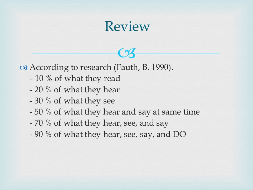  Review  According to research (Fauth, B. 1990).