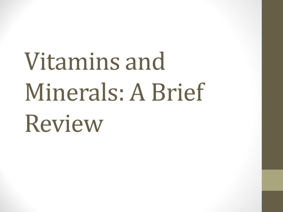 Vitamins and Minerals: A Brief Review