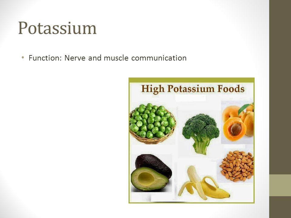 Potassium Function: Nerve and muscle communication