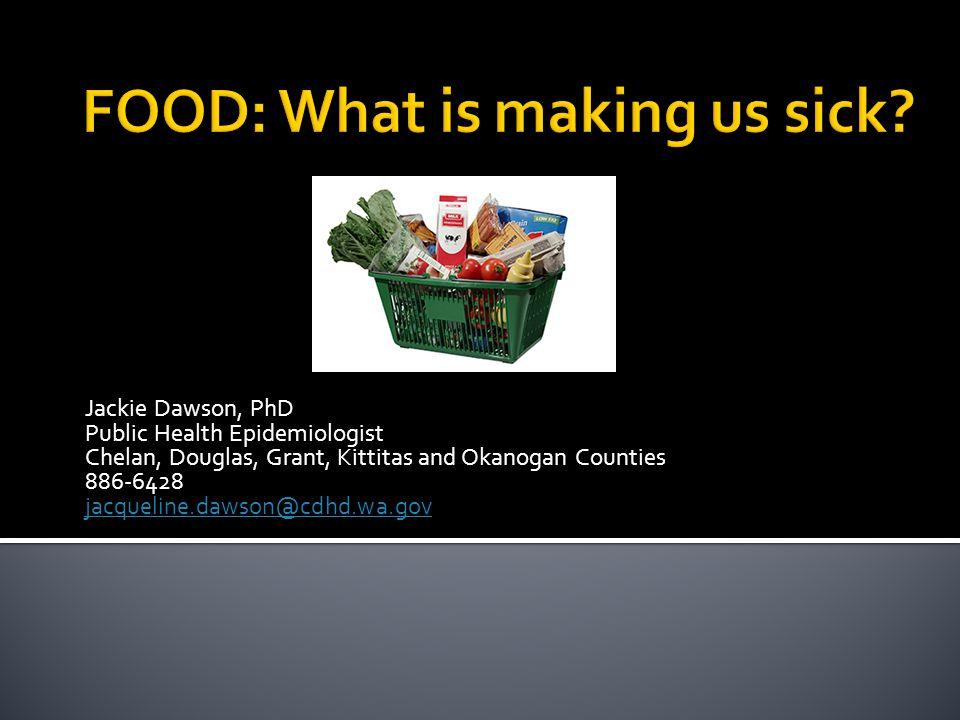Jackie Dawson, PhD Public Health Epidemiologist Chelan, Douglas, Grant, Kittitas and Okanogan Counties 886-6428 jacqueline.dawson@cdhd.wa.gov jacqueline.dawson@cdhd.wa.gov