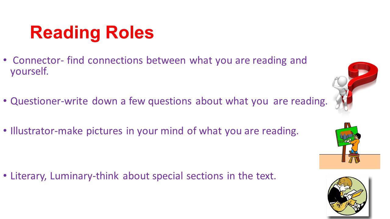Reading Roles Connector- find connections between what you are reading and yourself.