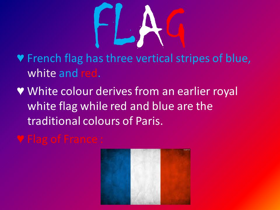 FLAG ♥ ♥ French flag has three vertical stripes of blue, white and red.