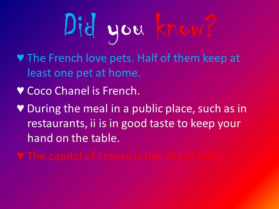 Did you know. ♥ The French love pets. Half of them keep at least one pet at home.