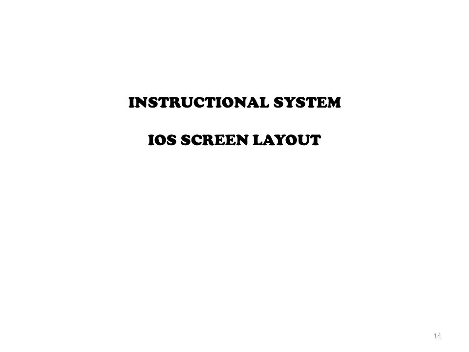 INSTRUCTIONAL SYSTEM IOS SCREEN LAYOUT 14