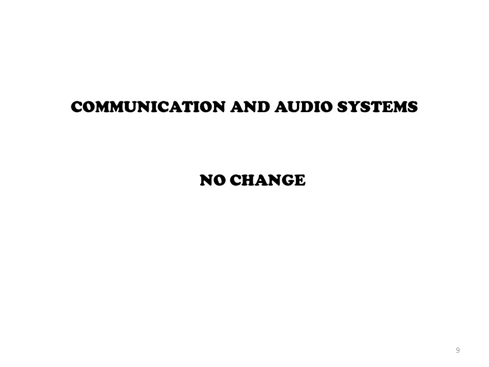COMMUNICATION AND AUDIO SYSTEMS NO CHANGE 9