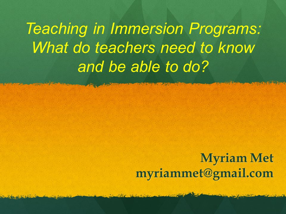 Teaching in Immersion Programs: What do teachers need to know and be able to do.