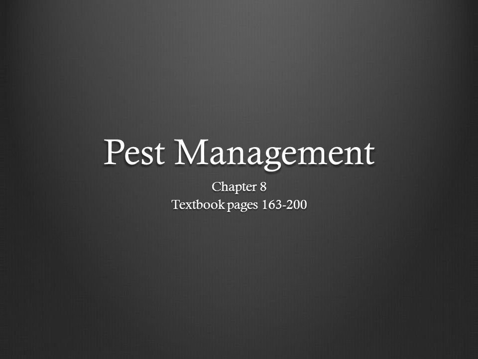 Pest Management Chapter 8 Textbook pages 163-200