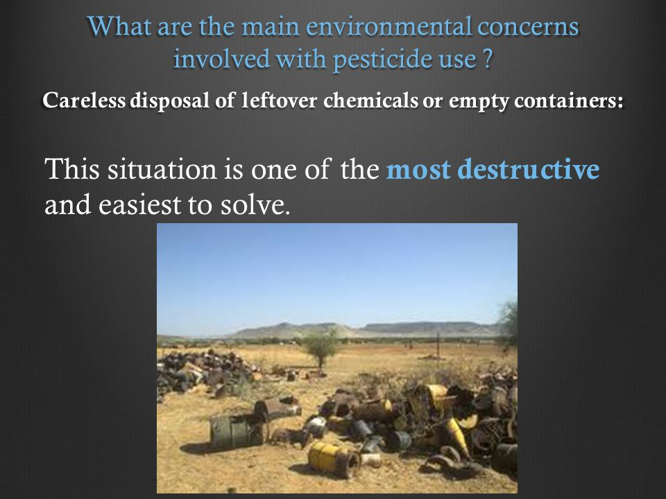 What are the main environmental concerns involved with pesticide use .