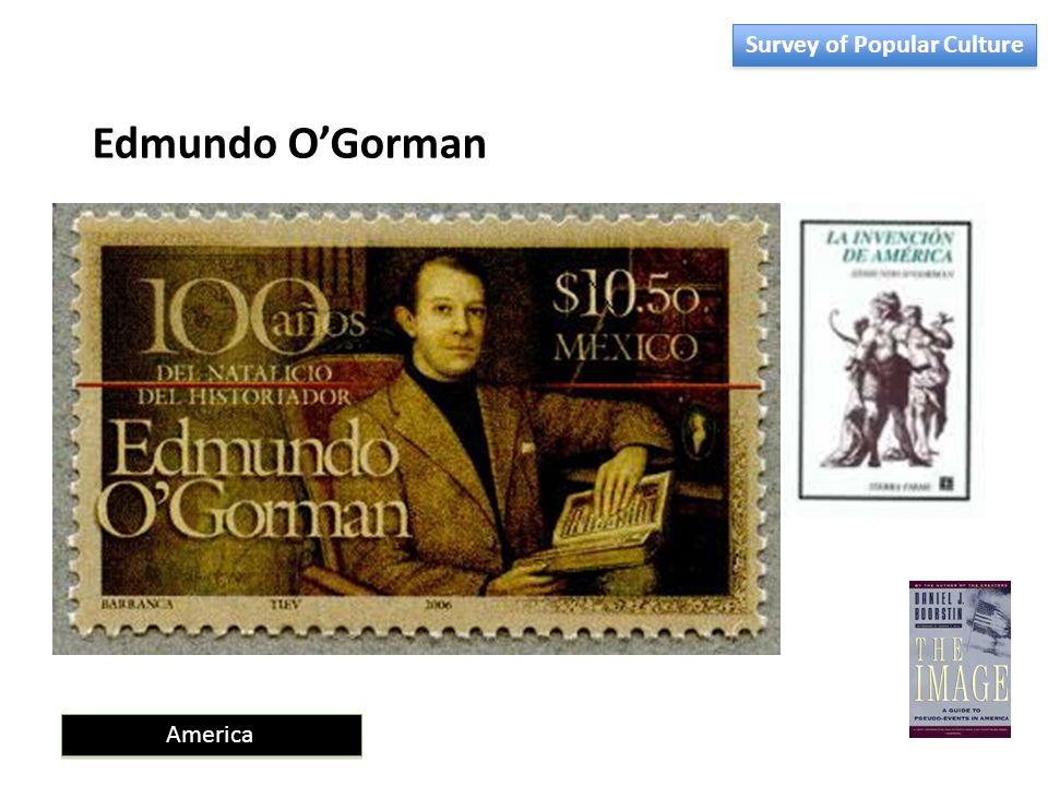 America Edmundo O'Gorman Survey of Popular Culture
