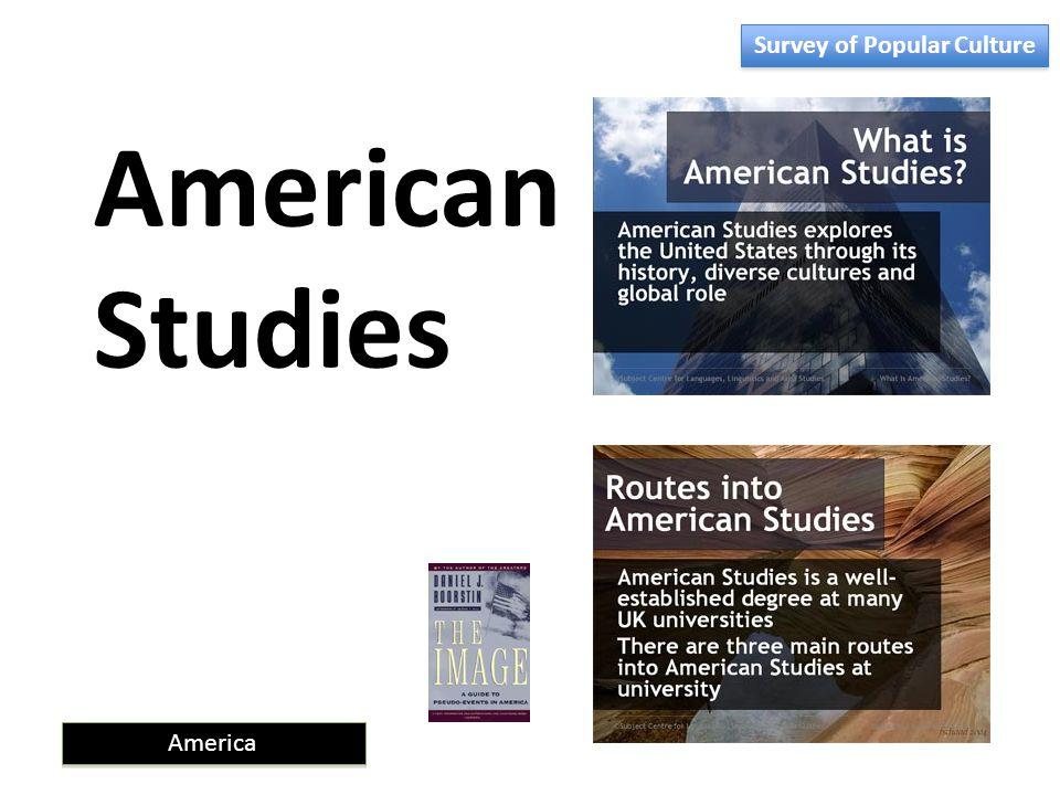 America American Studies Survey of Popular Culture