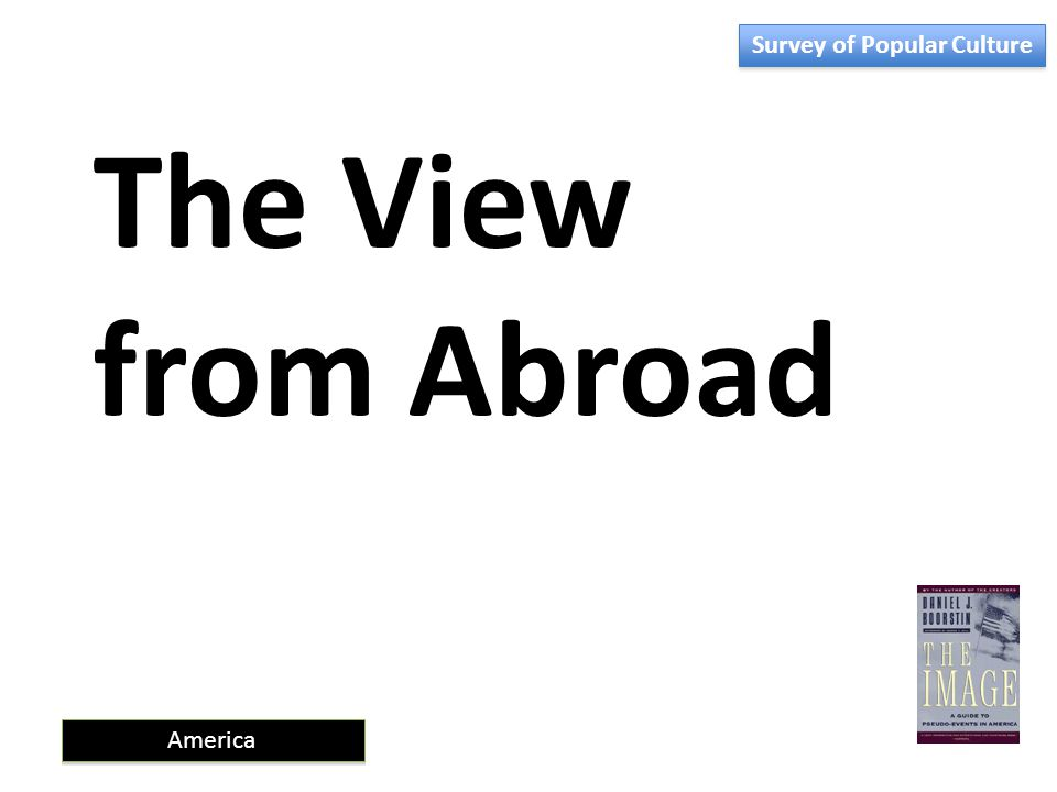 America The View from Abroad Survey of Popular Culture
