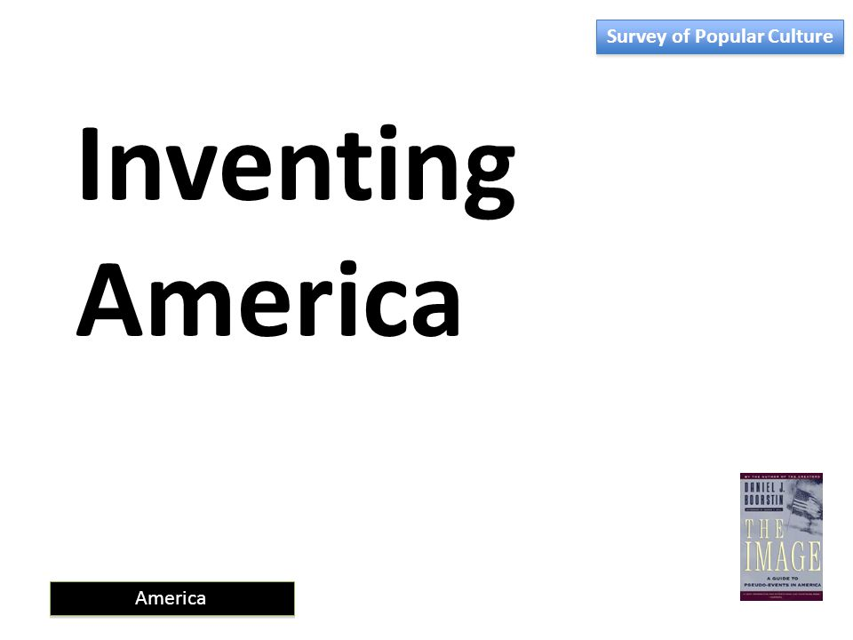 America Inventing America Survey of Popular Culture