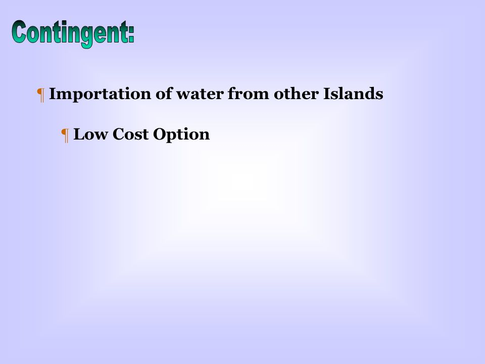 ¶ Importation of water from other Islands ¶ Low Cost Option