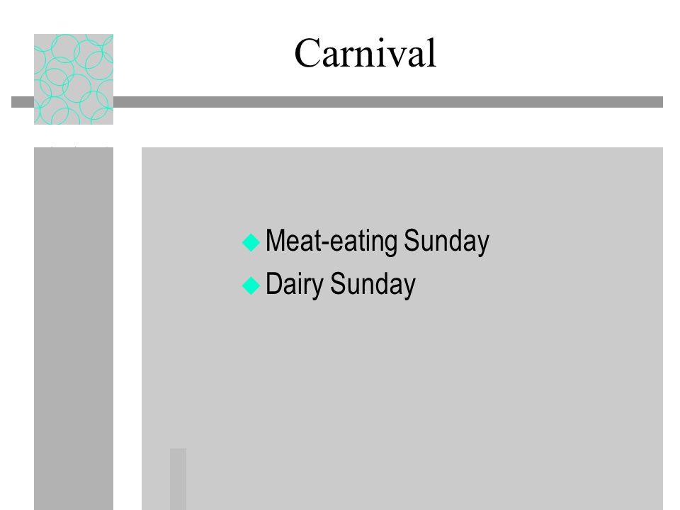 Carnival u Meat-eating Sunday u Dairy Sunday