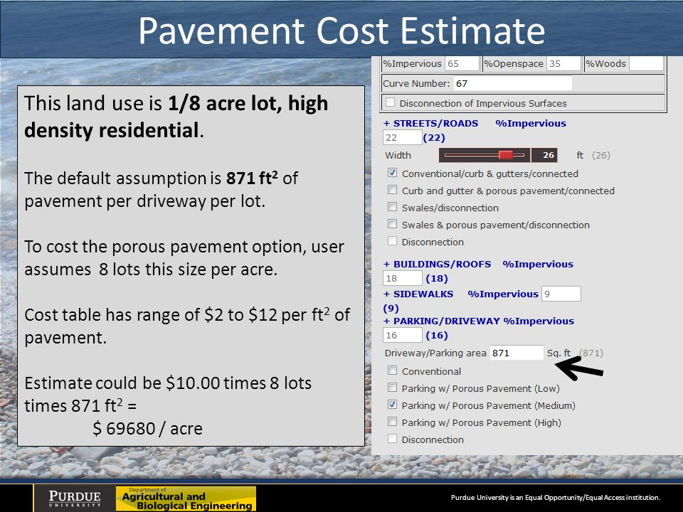 Pavement Cost Estimate Purdue University is an Equal Opportunity/Equal Access institution.