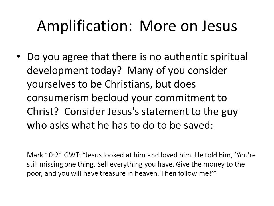 Amplification: More on Jesus Do you agree that there is no authentic spiritual development today.