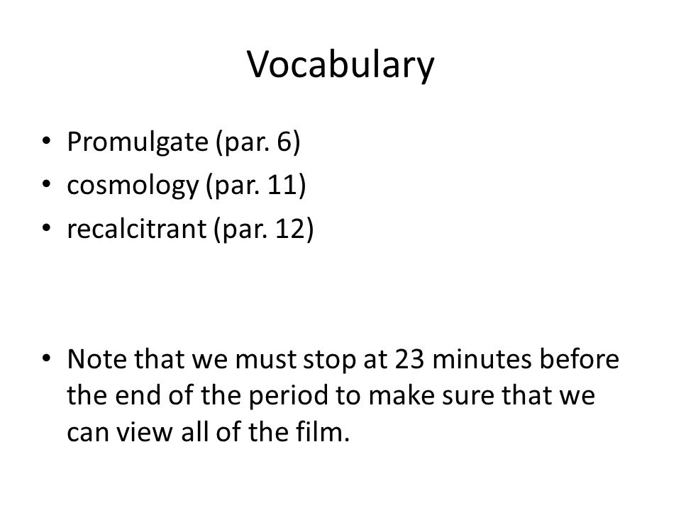 Vocabulary Promulgate (par. 6) cosmology (par. 11) recalcitrant (par.