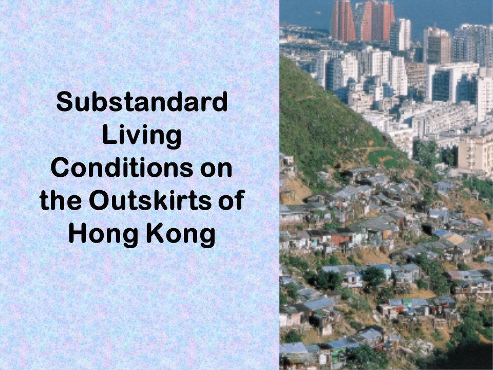 Substandard Living Conditions on the Outskirts of Hong Kong