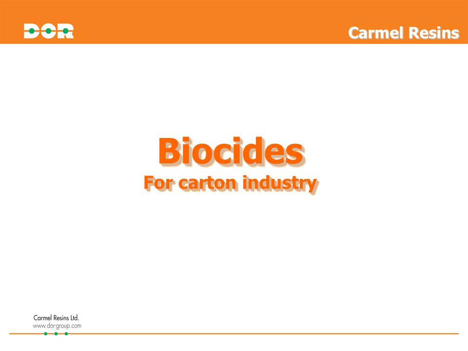 Biocides For carton industry Biocides Carmel Resins