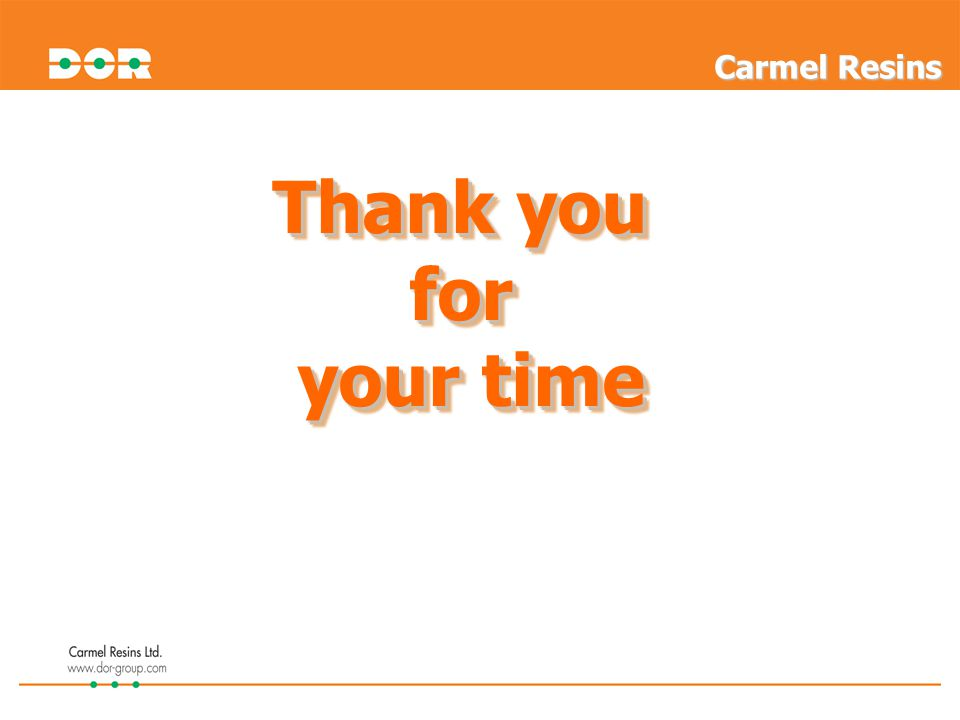 Thank you for your time Thank you for your time Carmel Resins