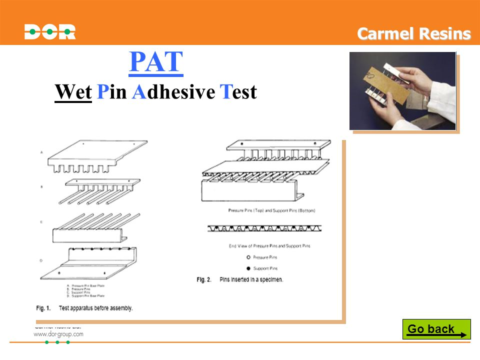 PAT Wet Pin Adhesive Test Go back Carmel Resins