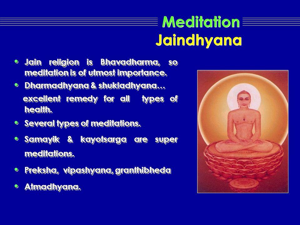 Meditation : methods   Jain Dhyana   Preksha Dhyana   Vipashyana   Patanjal Dhyana   Anapan Sati   Smriti Upasthan   Spand Dhyana   Ma