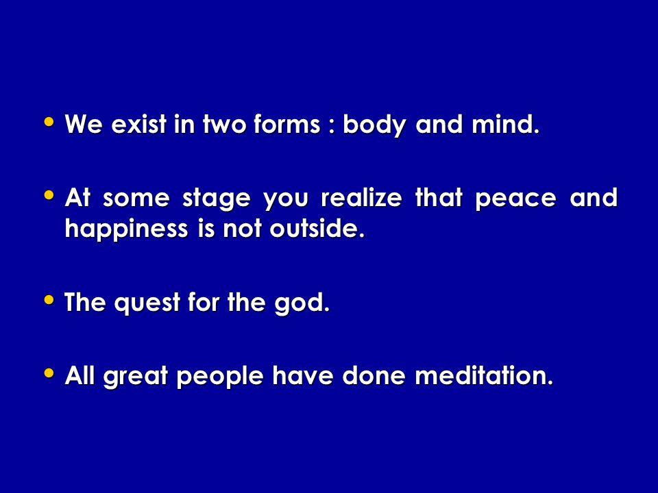 Why Meditation ?