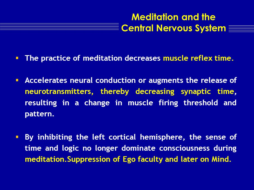 Meditation and the Autonomic Nervous System An increase in the skin resistance. Galvanic skin responses, showed that meditators recovered from stress