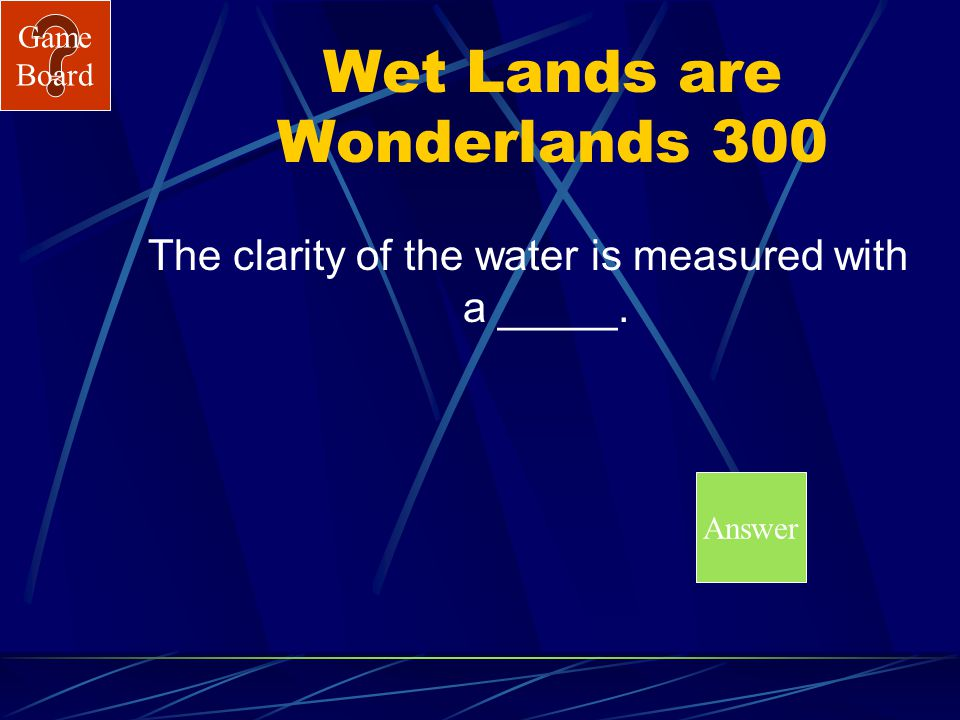 Game Board Wet Lands are Wonderlands 200A What is temperature?