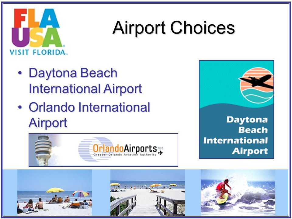 Airport Choices Daytona Beach International AirportDaytona Beach International Airport Orlando International AirportOrlando International Airport