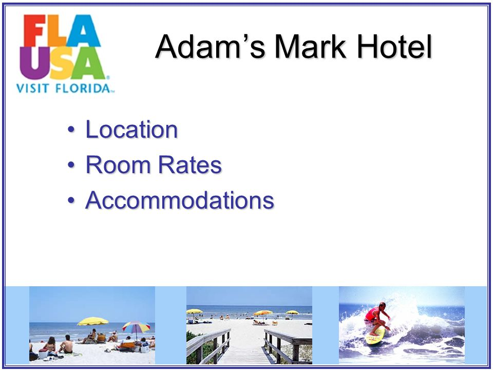 Adam's Mark Hotel LocationLocation Room RatesRoom Rates AccommodationsAccommodations