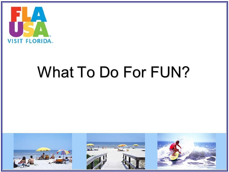 What To Do For FUN?