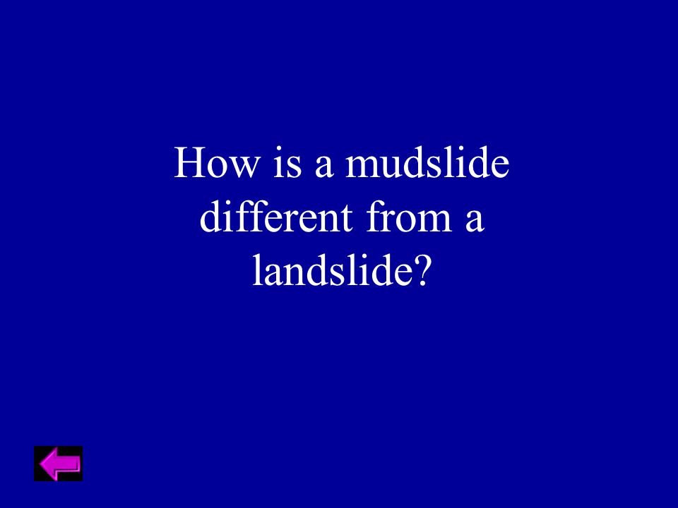 How is a mudslide different from a landslide?
