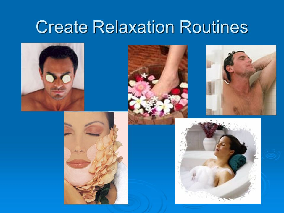 Create Relaxation Routines