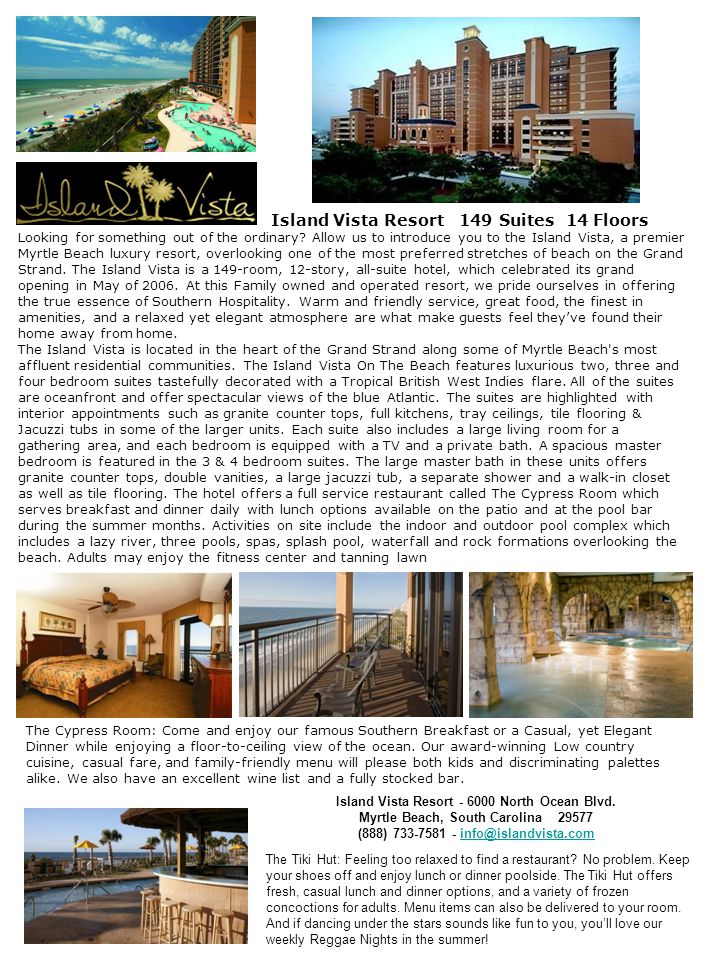 Island Vista Resort 149 Suites 14 Floors Looking for something out of the ordinary.
