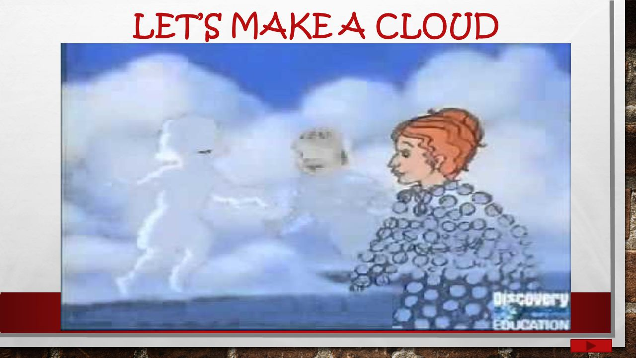 LET'S MAKE A CLOUD