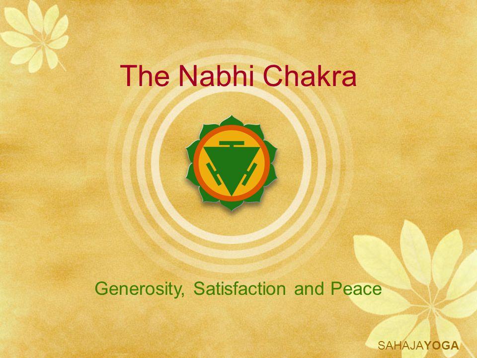 SAHAJAYOGA The Nabhi Chakra Generosity, Satisfaction and Peace