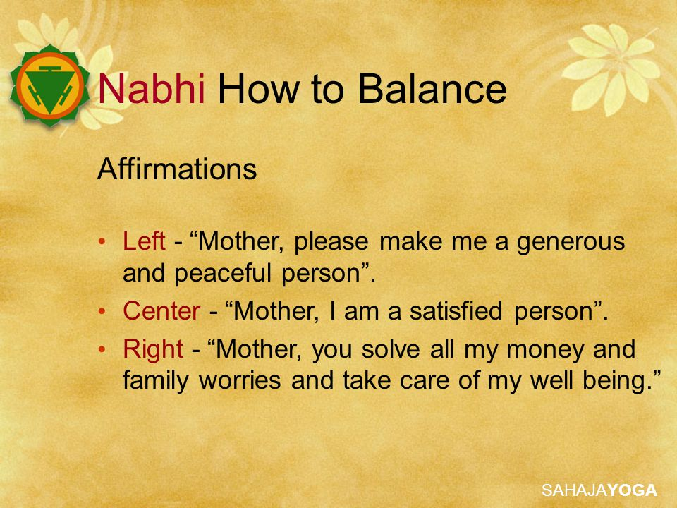 SAHAJAYOGA Nabhi How to Balance Affirmations Left - Mother, please make me a generous and peaceful person .