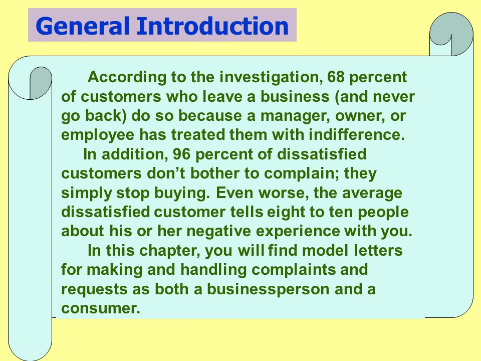 According to the investigation, 68 percent of customers who leave a business (and never go back) do so because a manager, owner, or employee has treated them with indifference.