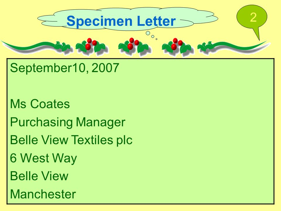 Specimen Letter September10, 2007 Ms Coates Purchasing Manager Belle View Textiles plc 6 West Way Belle View Manchester 2
