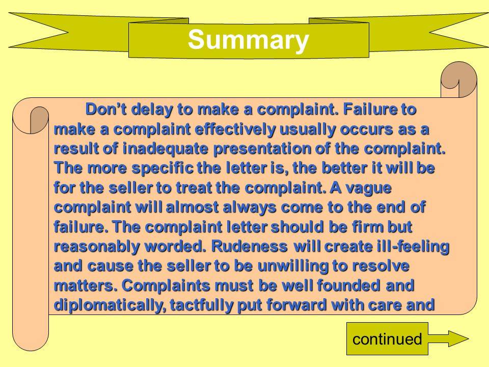 Don't delay to make a complaint. Failure to Don't delay to make a complaint.