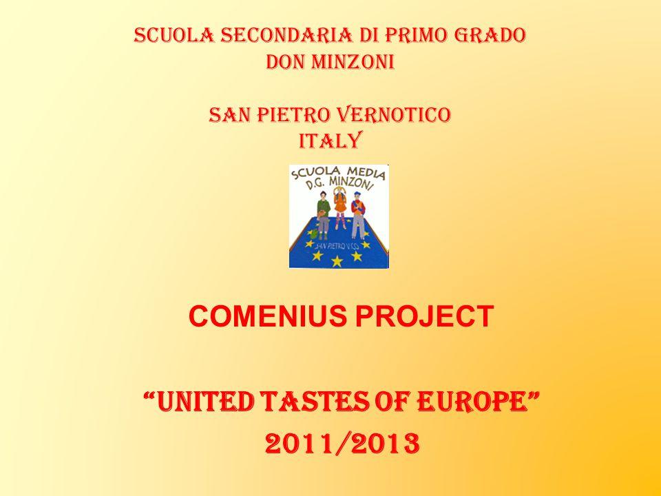 Scuola Secondaria di Primo grado DON MINZONI san pietro vernotico ITALY COMENIUS PROJECT UNITED TASTES OF EUROPE 2011/2013